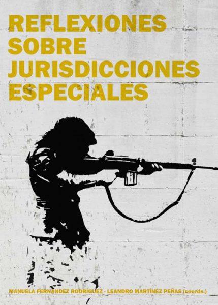 Reflexiones sobre jurisdicciones especiales