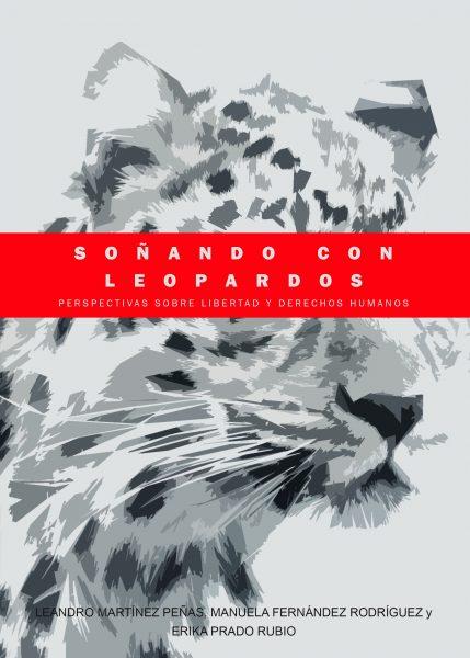 Soñando con leopardos. Perspectivas sobre libertad y derechos humanos