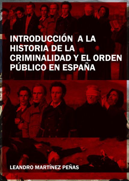 Introducción a la historia de la criminalidad y el orden público en España
