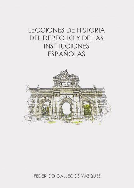 Lecciones de historia del derecho y de las instituciones españolas