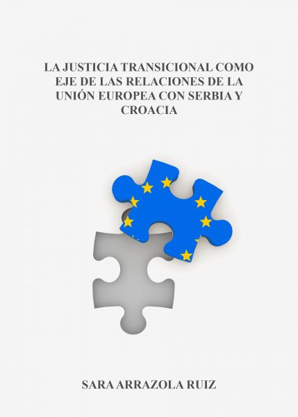 La justicia transicional como eje de las relaciones de la Unión Europea con Serbia y Croacia